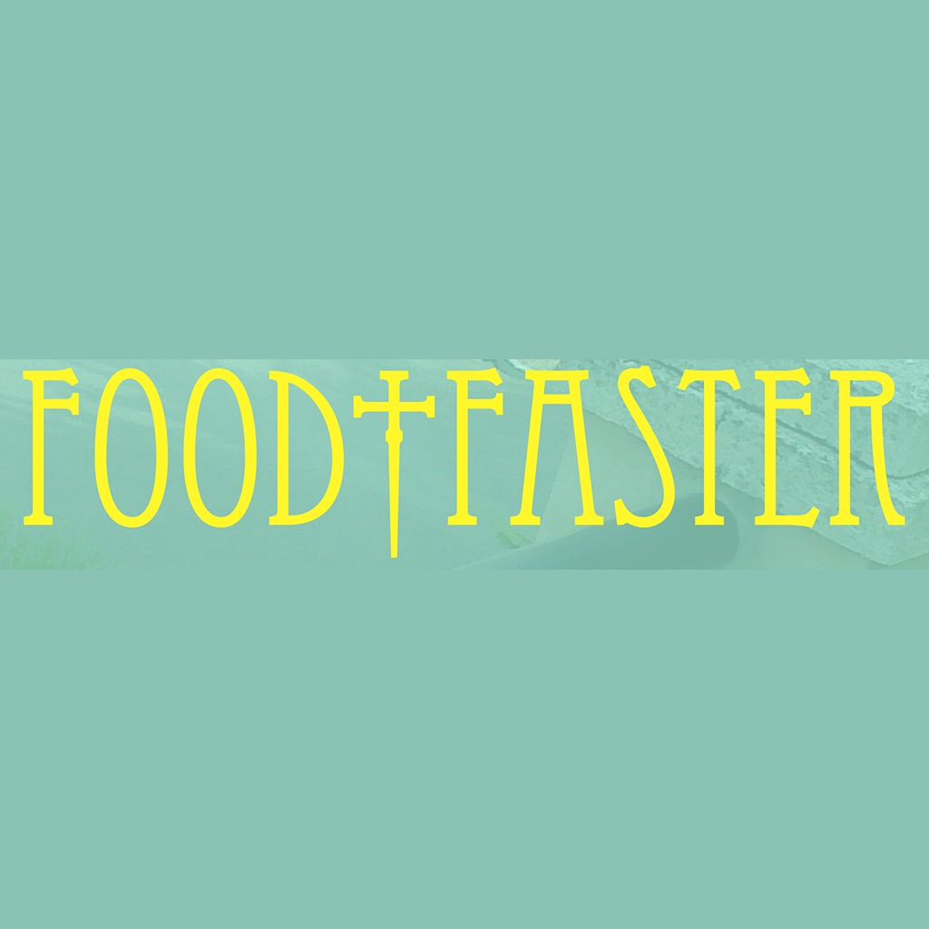 FOOD AND FASTER