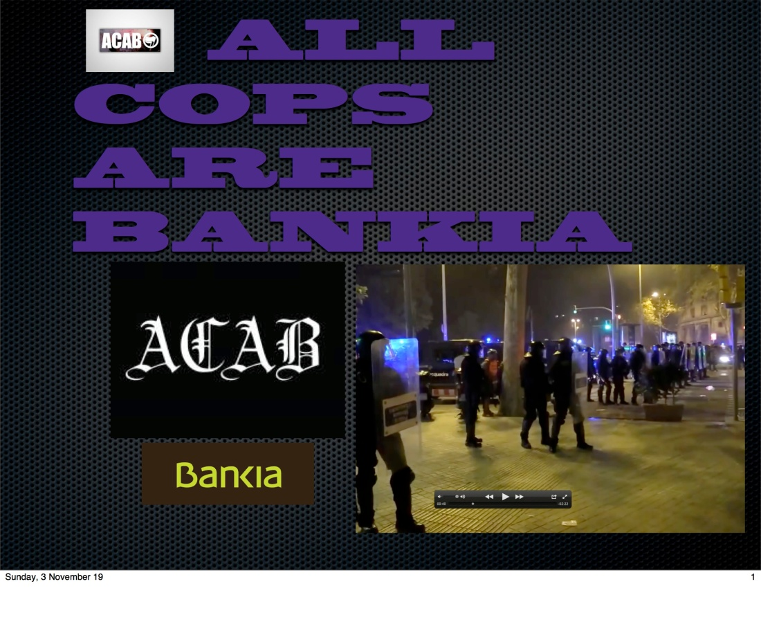 ALL COPS ARE BANKIA