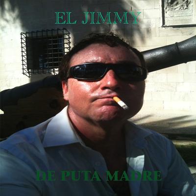 De Puta Madre by EL JIMMY Live  Release date:     21-Apr-2020 Label:     MAD CITY MULTIMEDIA UPC:     859738204279 Primary Genre:     Rock Secondary Genre:     Alternative Language:     English