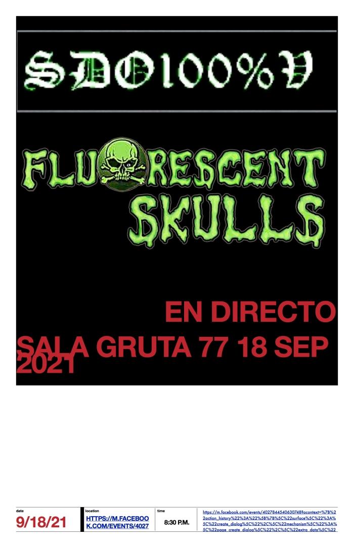 SDO100%V+FLUORESCENT SKULLS 18TH SEPT 2021 GRUTA77 MAD CITY https://www.eventbrite.com/e/sdo100vfluorescent-skulls-live18th-sept-2021gruta77-mad-city-tickets-158194290381  https://www.eventbrite.com/myevent?eid=158194290381  https://www.facebook.com/events/419116623157527 EVENT https://www.eventbrite.com/e/sdo100vfluorescent-skulls-live18th-sept-2021gruta77-mad-city-tickets-158194290381?utm-campaign=social&utm-content=attendeeshare&utm-medium=discovery&utm-term=listing&utm-source=cp&aff=escb DBO https://www.eventbrite.com/o/dbo-33545009789